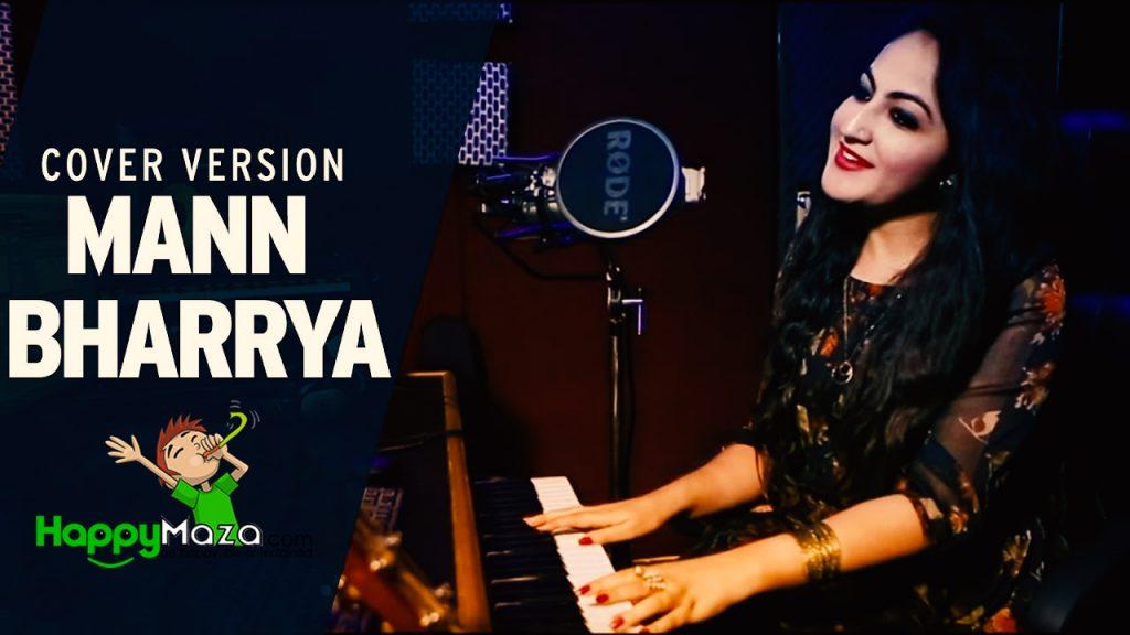 Mann Bharrya Cover Lyrics – Palak Arora – 2017