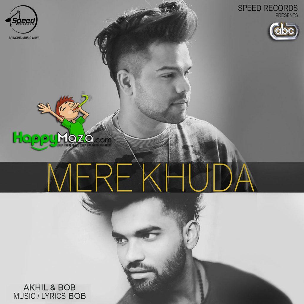 Mere Khuda Lyrics – Akhil,Bob – 2017
