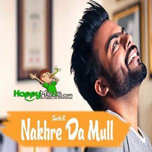 Nakhre Da Mull Lyrics – Sarthi K – 2017