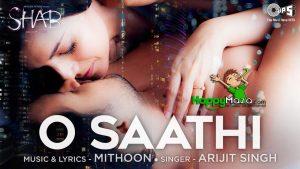 O Saathi Lyrics – Arijit Singh – 2017