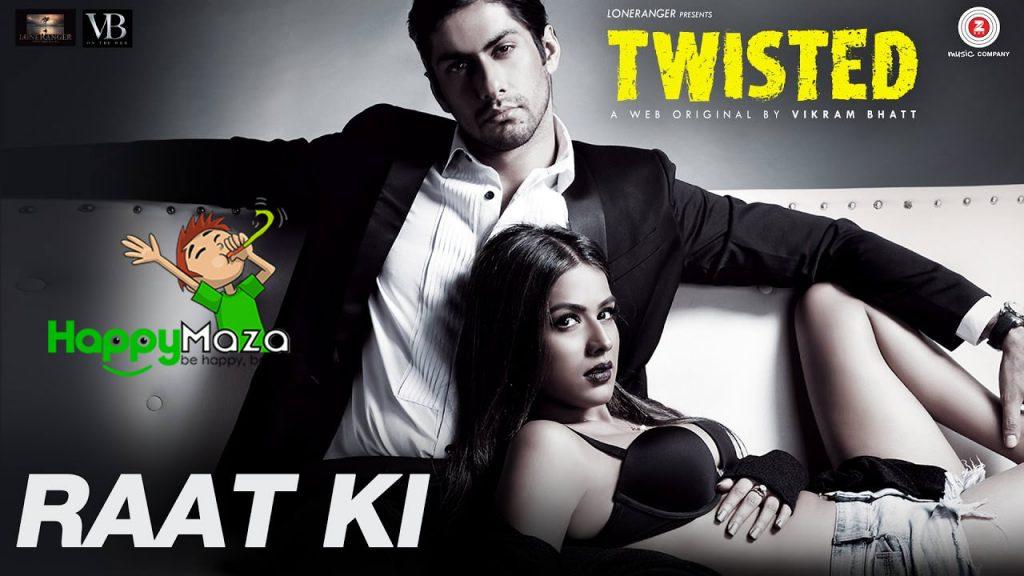 Raat Ki Lyrics – Twisted – Akasa Singh – 2017
