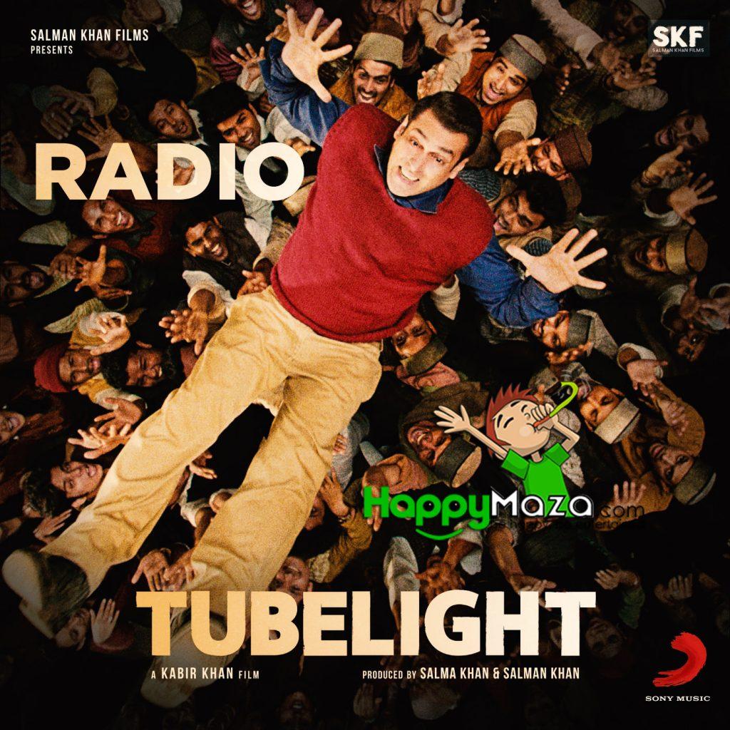 Radio Lyrics – Tubelight – Pritam, Kamaal Khan , Amit Mishra – 2017