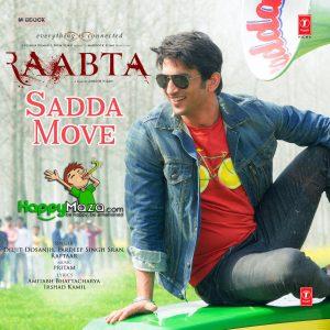 Sadda Move Lyrics – Raabta – Diljit Dosanjh, Pardeep Singh Sran, Raftaar – 2017