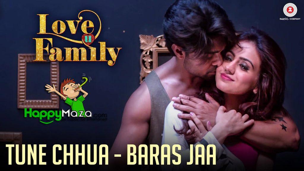 Tune Chhua – Baras Jaa Lyrics – Love U Family – Zubeen Garg & Megna Yagnik – 2017