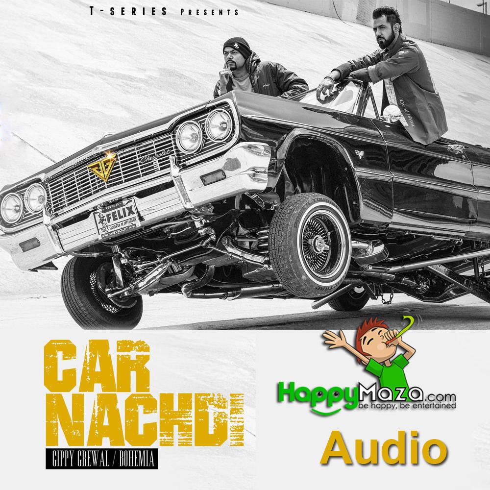 CAR NACHDI Lyrics – GIPPY GREWAL FT BOHEMIA – 2017