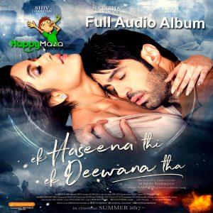 Ek Haseena Thi Ek Deewana Tha Lyrics – Full Song – 2017