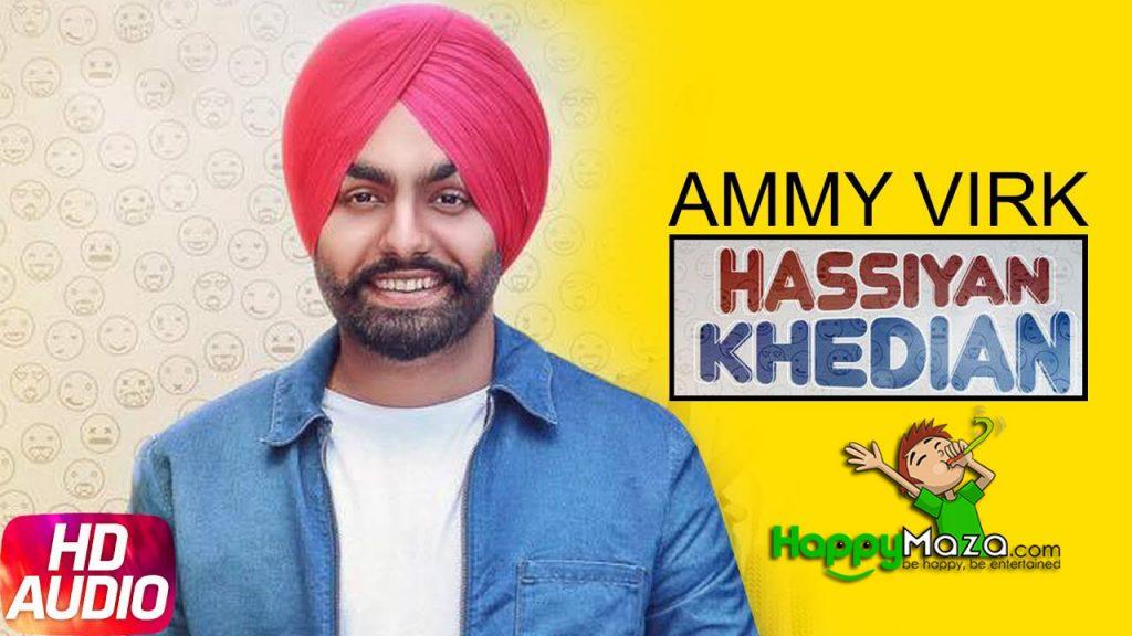 Hassian Khedian Lyrics – Ammy Virk , Sukh Sanghera – 2017