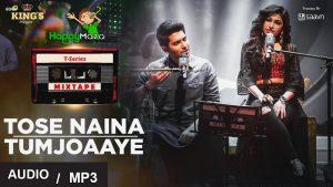 Tose Naina/Tum Jo Aaye Lyrics – Armaan Malik & Tulsi Kumar – 2017