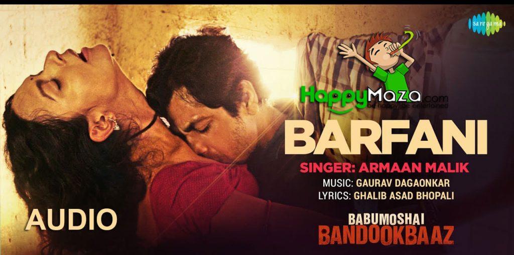 Barfani Lyrics – Babumoshai Bandookbaaz – Nawazuddin Siddiqui – Armaan Malik – 2017