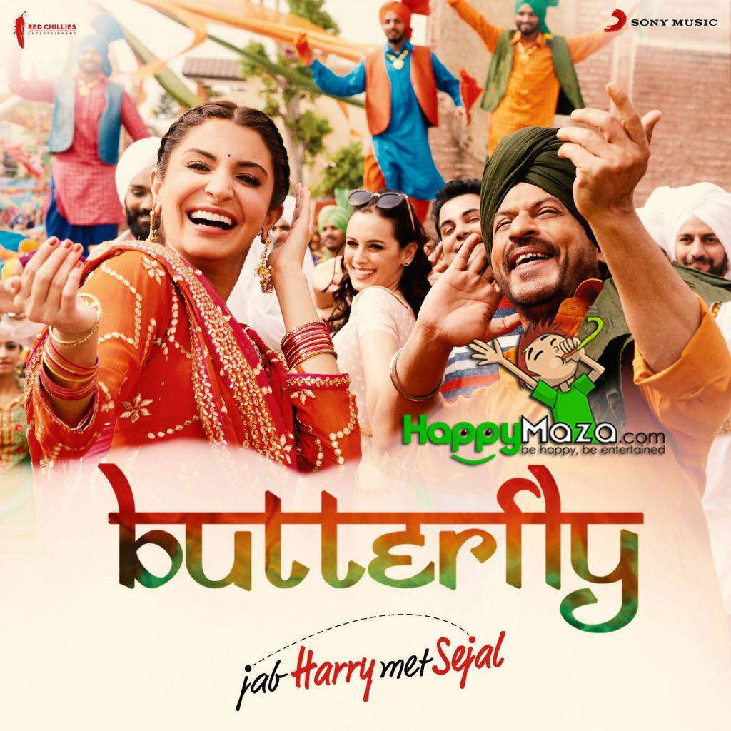 Butterfly Lyrics – Jab Harry Met Sejal – Dev Negi, Sunidhi Chauhan, Aman Trikha, Nooran Sisters – 2017