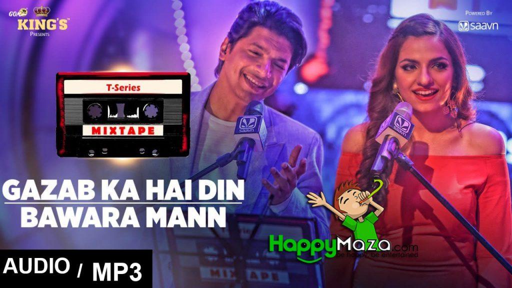Gazab Ka Hai Din/Bawara Mann Lyrics – Shaan & Sukriti Kakar – 2017