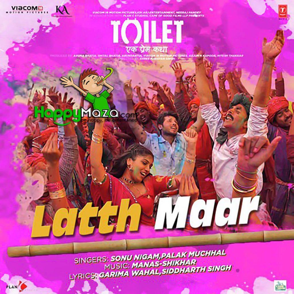 Gori Tu Latthmaar Lyrics – Toilet – Ek Prem Katha – Sonu Nigam, Palak Muchhal – 2017