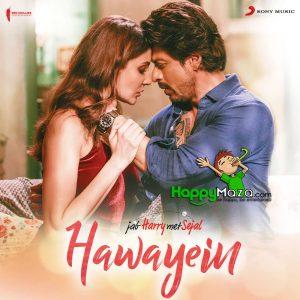 Hawayein Lyrics – Jab Harry Met Sejal – Arijit Singh – Anushka Sharma – Shah Rukh Khan – 2017