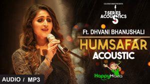 Humsafar Lyrics – T-Series Acoustics – Dhvani Bhanushali – 2017
