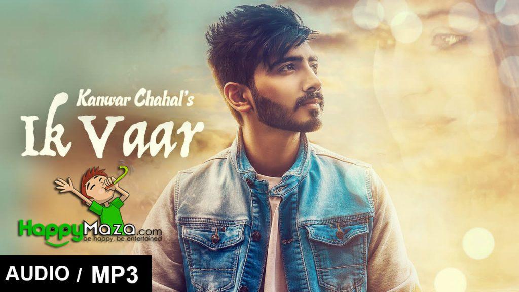 Ik Vaar Lyrics – Kanwar Chahal – 2017
