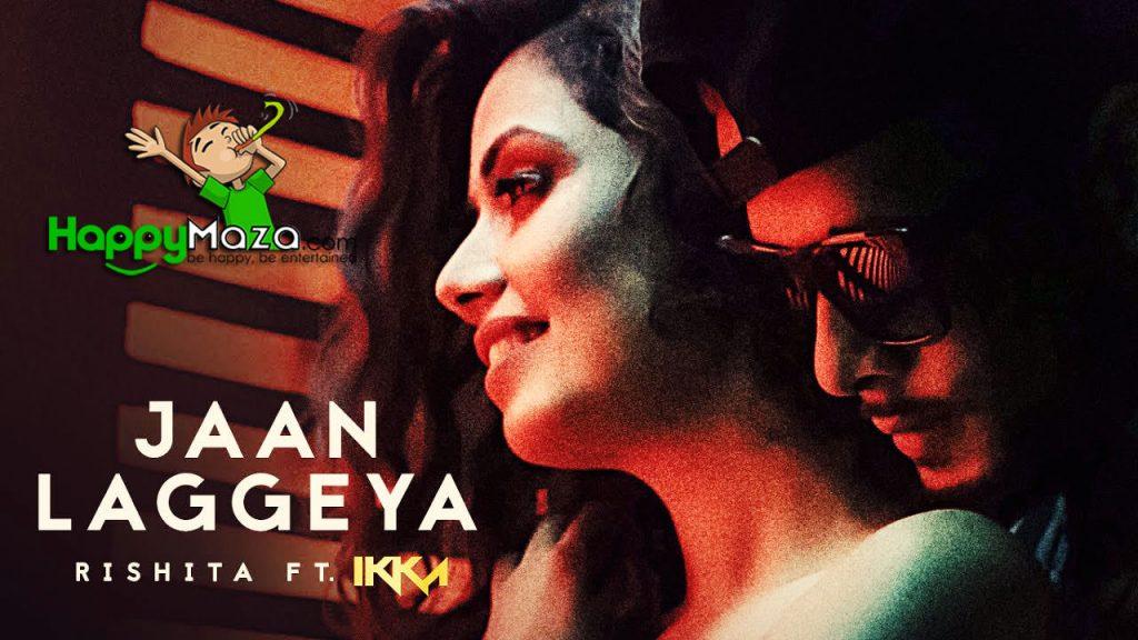 Jaan Laggeya Lyrics – Rishita, Ikka – 2017