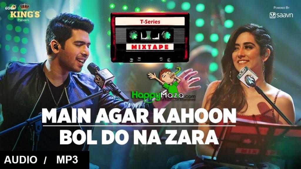 Main Agar Kahoon/Bol Do Na Zara Lyrics – Armaan Malik & Jonita Gandhi – 2017