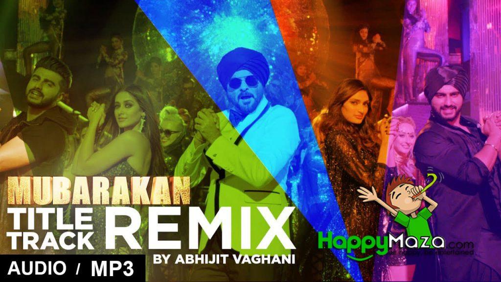 Mubarakan Title Song (Remix) Lyrics – Anil Kapoor – Arjun Kapoor – Ileana – Athiya – Abhijit Vaghani – 2017