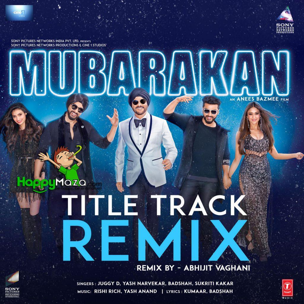 Mubarakan Title Track Remix Lyrics – Juggy D, Yash Narvekar, Badshah, Sukriti Kakar – 2017