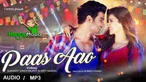 Paas Aao Lyrics – Sushant Singh Rajput , Kriti Sanon , Amaal Mallik , Armaan Malik , Prakriti Kakar – 2017