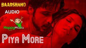 Piya More Lyrics – Baadshaho – Mika Singh, Neeti Mohan – 2017
