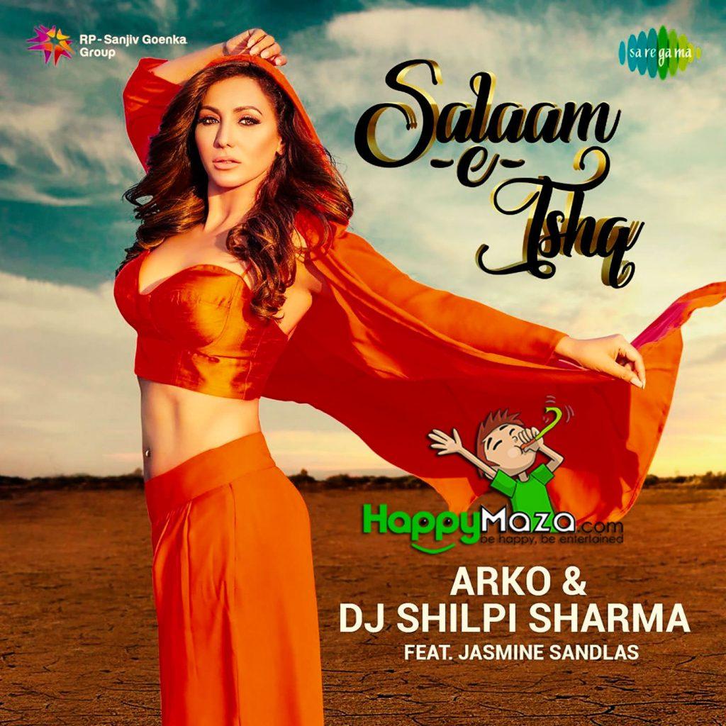 Salaam-E-Ishq Remix Lyrics – DJ Shilpi Sharma – Jasmine Sandlas, Arko – 2017