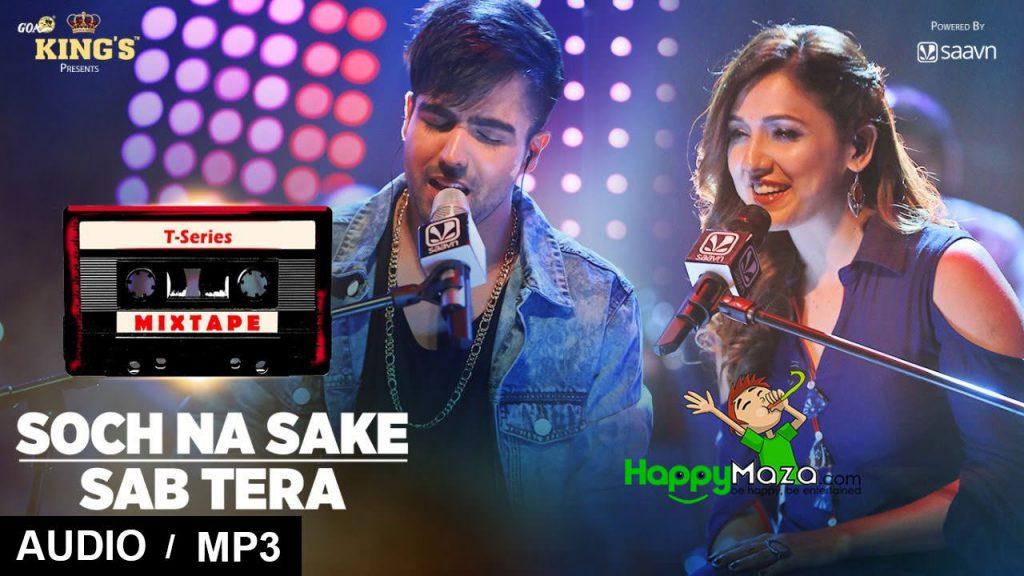 Soch Na Sake/Sab Tera Lyrics – T-Series Mixtape – Harrdy Sandhu & Neeti Mohan – 2017