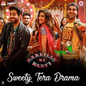 Sweety Tera Drama Lyrics – Bareilly Ki Barfi – Dev Negi, Pawni Pandey, Shraddha Pandit – 2017