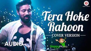 Tera Hoke Rahoon Cover Lyrics – Trishna the Band – Monty Massey – 2017