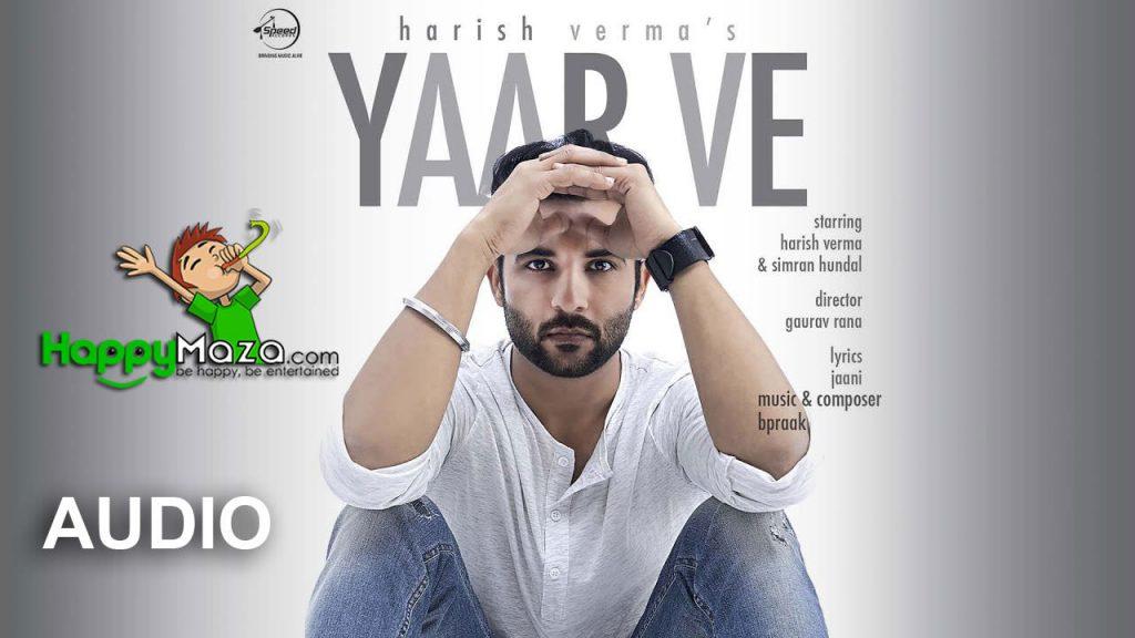 Yaar Ve Lyrics – Harish Verma – 2017