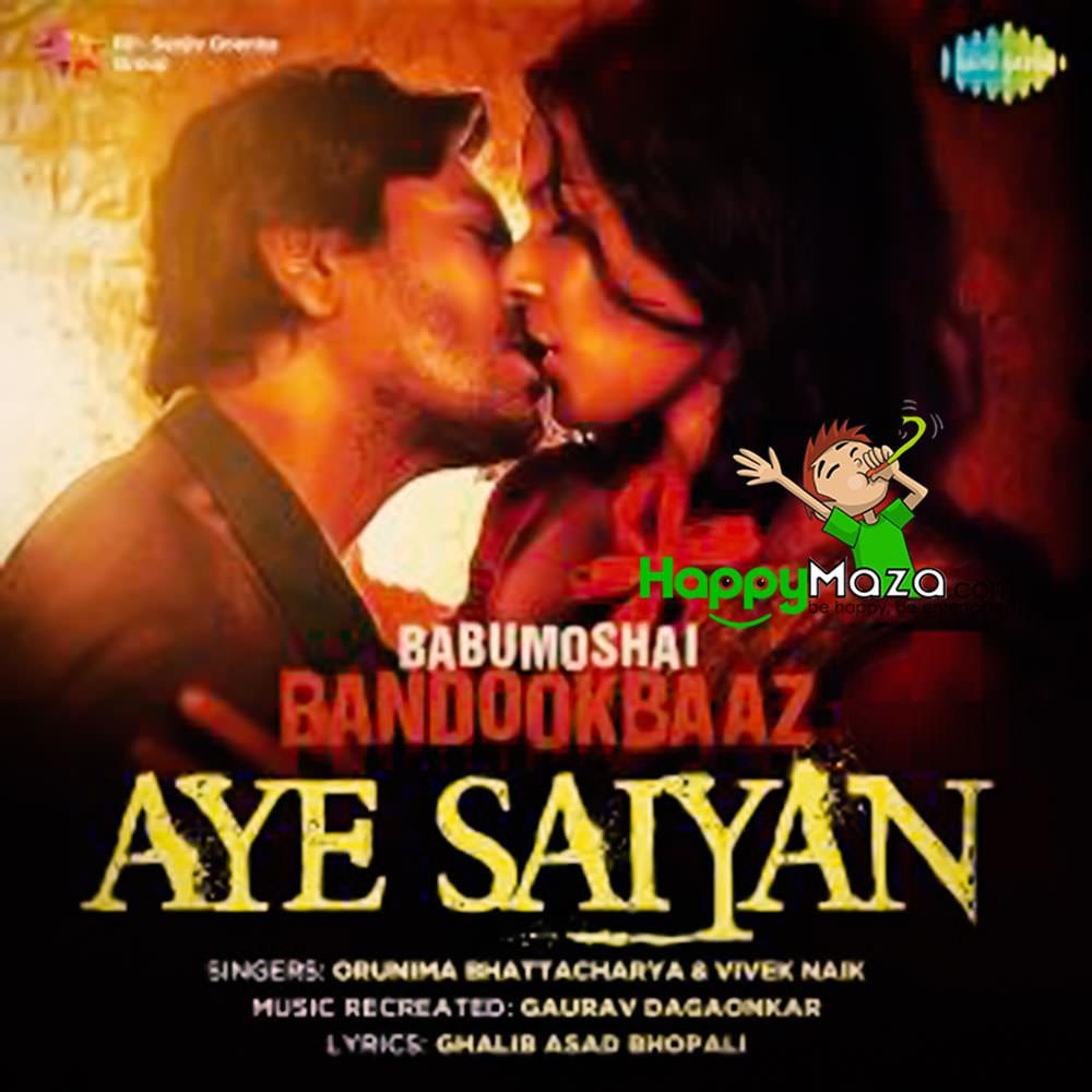 Aye Saiyan Lyrics – Babumoshai Bandookbaaz – Orunima Bhattacharya, Vivek Naik – 2017