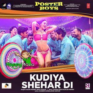 Kudiya Shehar Di Lyrics – Poster Boys – Daler Mehndi & Neha Kakkar – 2017