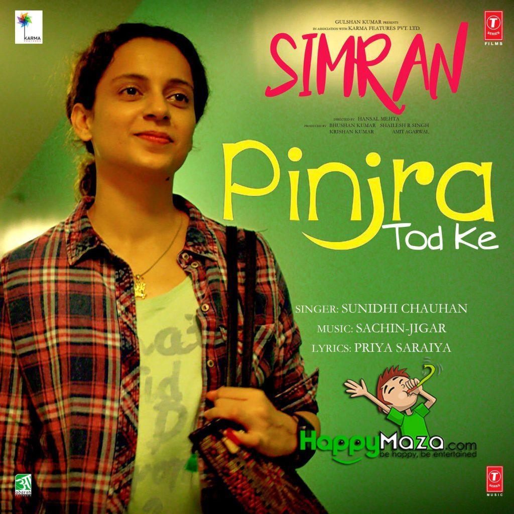 Pinjra Tod Ke Lyrics – Simran – Sunidhi Chauhan – 2017