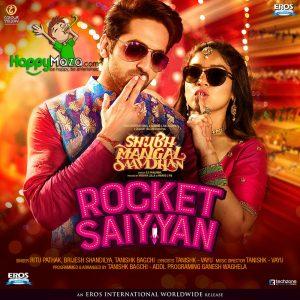 Rocket Saiyyan Lyrics – Shubh Mangal Saavdhan – Ritu Pathak, Brijesh Shandilya, Tanishk Bagchi – 2017