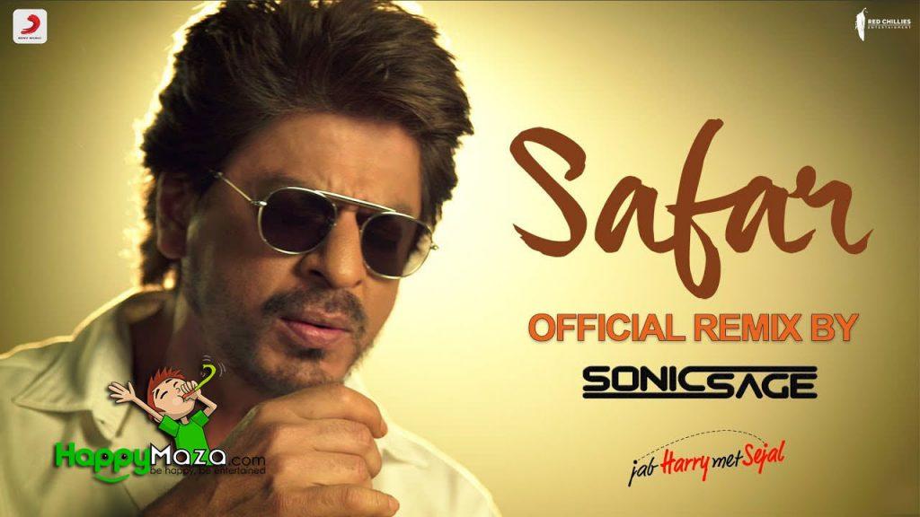 Safar Lyrics – Official Remix by Sonic Sage – Jab Harry Met Sejal – 2017