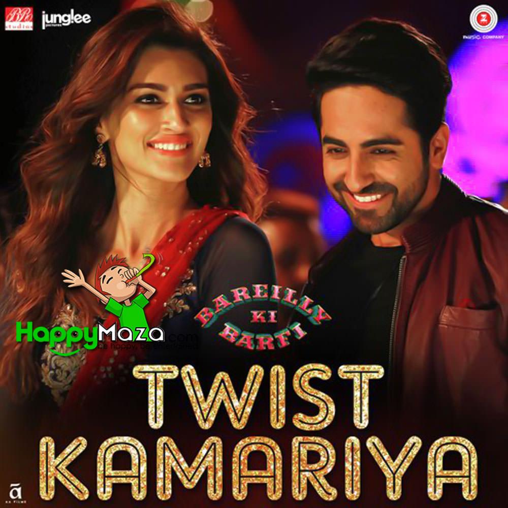 Twist Kamariya Lyrics – Bareilly Ki Barfi – Harshdeep Kaur, Yaseer Desai, Tanishk, Altamash – 2017