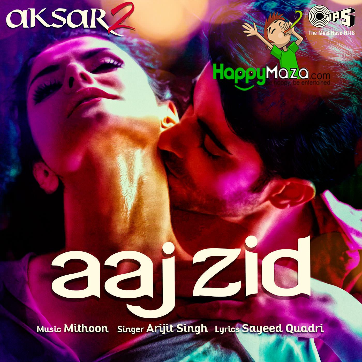 Bepanah Serial Bepanah Audio Song Download: Aaj Zid Lyrics - Aksar 2 - Arijit Singh - 2017