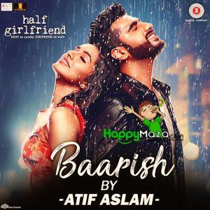 Baarish Lyrics – half girlfriend – Atif Aslam, Shashaa Tirupati – 2017