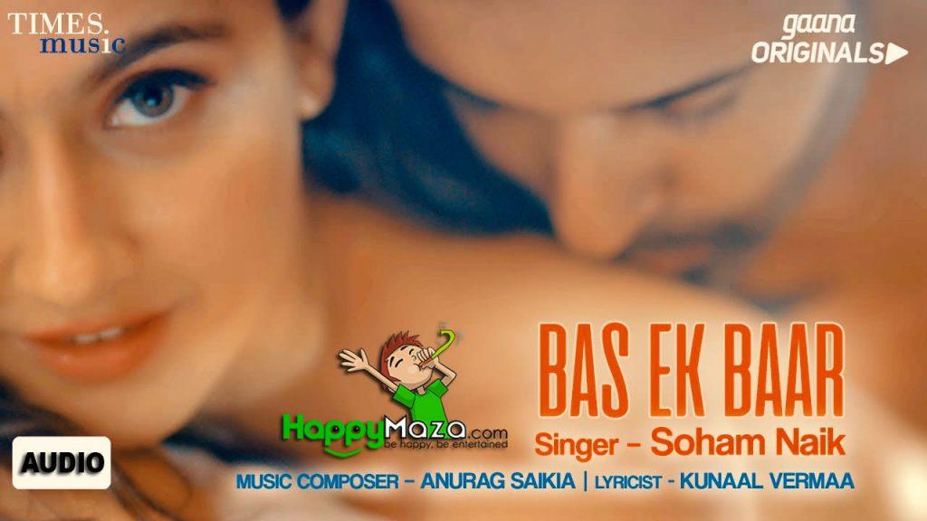 Bas Ek Baar Lyrics – Soham Naik – 2017