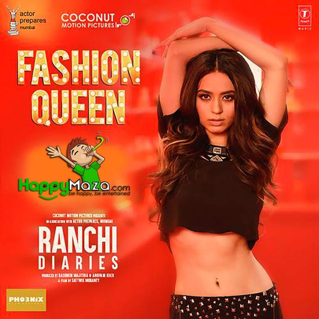 Fashion Queen Lyrics – Ranchi Diaries – Raahi, Nickk – 2017