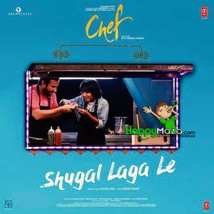 Shugal Laga Le Lyrics – Chef – Raghu Dixit – 2017