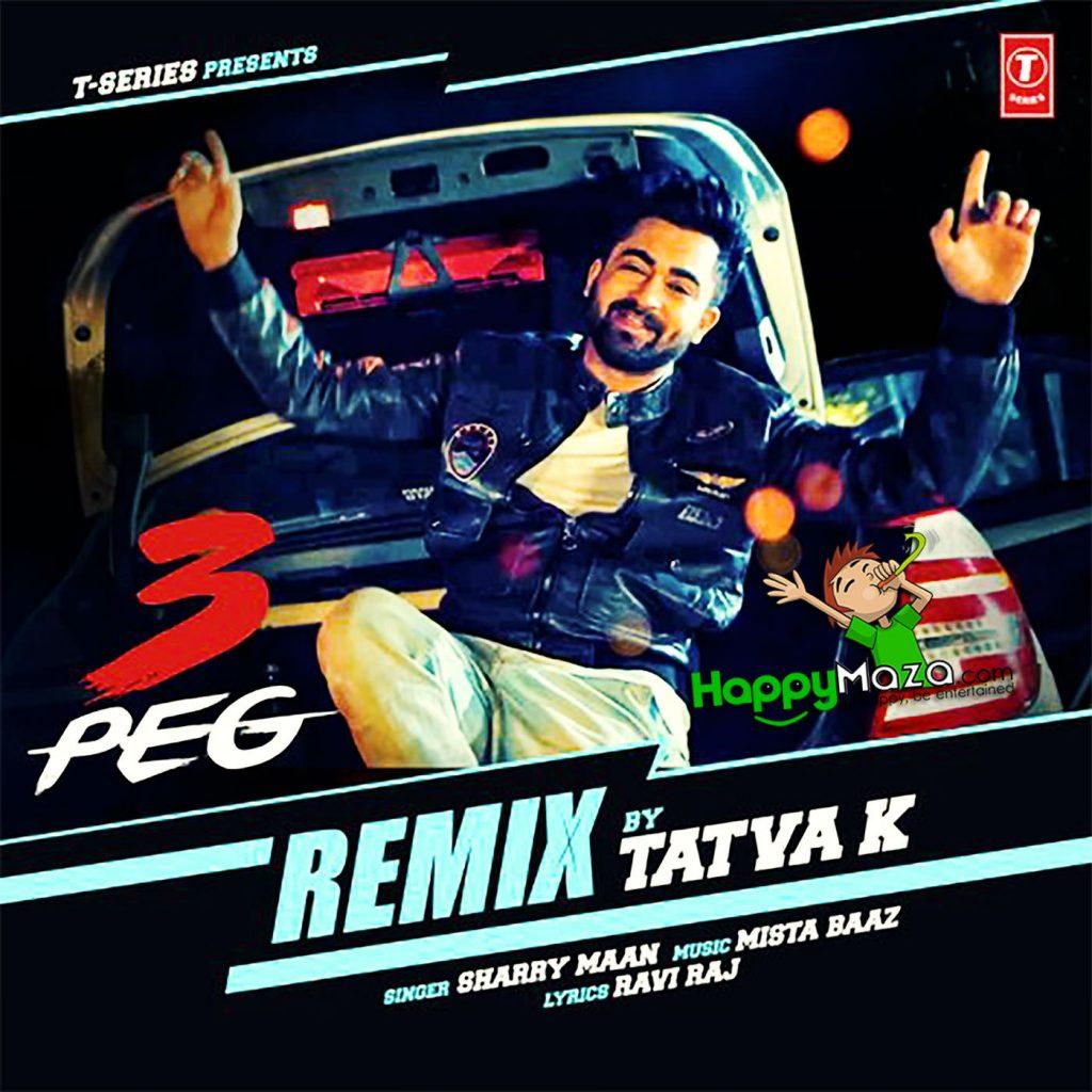 3 Peg Remix Lyrics – Sharry Mann – 2017