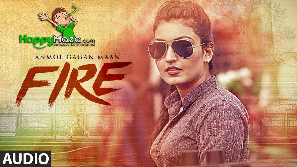 Fire Lyrics – Anmol Gagan Maan – 2017