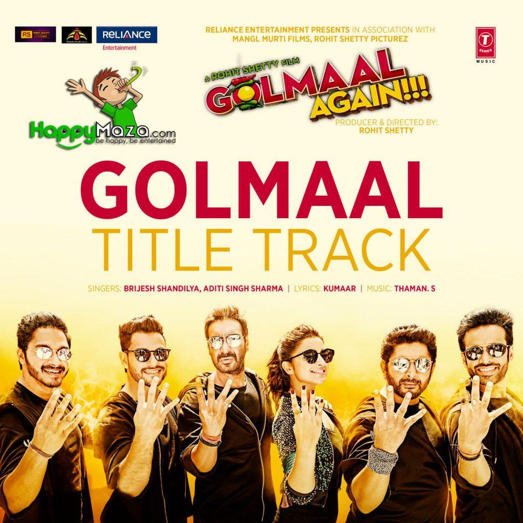 Golmaal Title Track Lyrics – Golmaal Again – Brijesh Shandilya, Aditi Singh Sharma – 2017