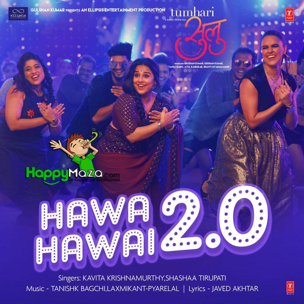 Hawa Hawai 2.0 Lyrics – Tumhari Sulu – Kavita Krishnamurthy, Shashaa Tirupati – 2017