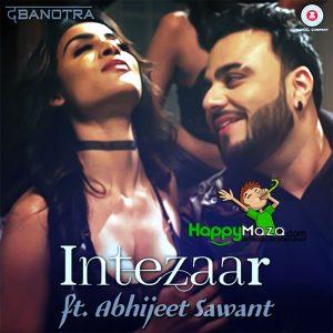 Intezaar Lyrics – Abhijeet Sawant, da Banotra – 2017