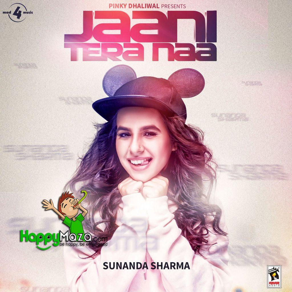 JAANI TERA NAA Lyrics – Sunanda Sharma – 2017