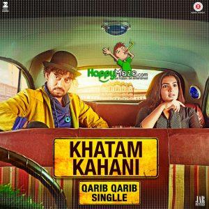 Khatam Kahani Lyrics – Qarib Qarib Singlle – Sultana Nooran, Jyoti Nooran, Vishal Mishra – 2017