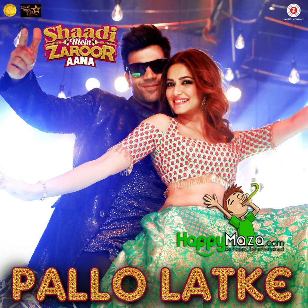 Pallo Latke Lyrics – Shaadi Mein Zaroor Aana – Jyotica Tangri & Yasser Desai – 2017