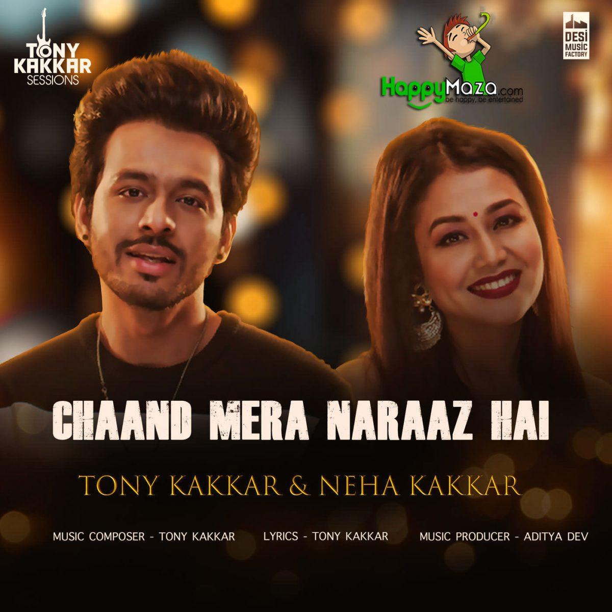 Chaand Mera Naraaz Hai Lyrics – Tony Kakkar & Neha Kakkar – 2017